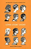 img - for Long Story Short: An Anthology of (Mostly) Ten-Minute Plays book / textbook / text book