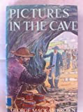 Pictures in the Cave, George M. Brown, 0701150815