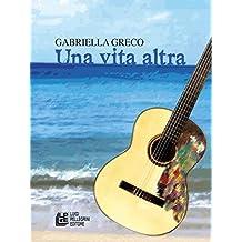 Una vita altra (Italian Edition)