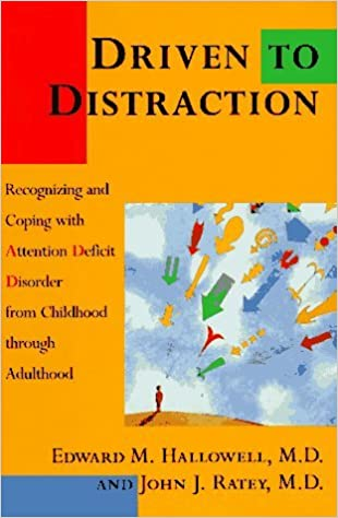 a5ff2e0b1824d DRIVEN TO DISTRACTION: Recognizing and Coping with Attention Deficit ...