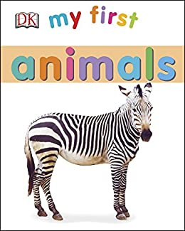 My First Animals (My First Board Book)