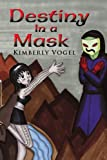 Destiny in a Mask, Kimberly Vogel, 143633781X