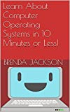 free brenda jackson - Learn About Computer Operating Systems in 10 Minutes or Less!