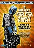 A Galaxy Far Far Away: Inside the Universe of a Phenomenon (10th Anniversary Special Edition)