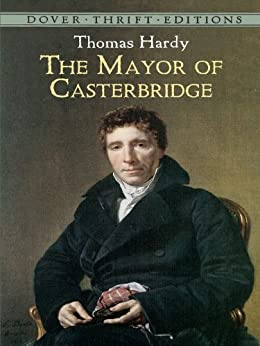 a literary analysis of the mayor of casterbridge by hardy The mayor of casterbridge by thomas hardy - the tragic story of michael   enduring literature illuminated by practical scholarship a  young.