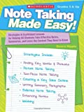 Note Taking Made Easy!: Strategies & Scaffolded Lessons for Helping All Students Take Effective Notes, Summarize & Learn the Content They Need to Know