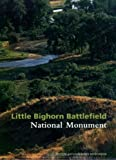 Little Bighorn Battlefield National Monument, Mark L. Gardner, 1583690581