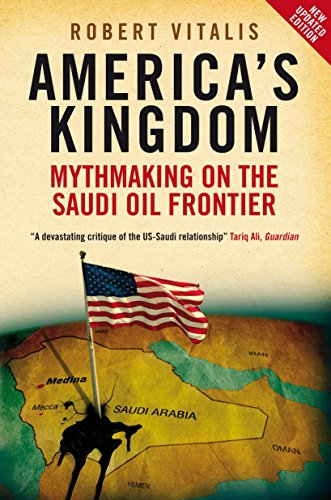 America's Kingdom: Mythmaking on the Saudi Oil Frontier (Stanford Studies in Middle Eastern and Islamic Studies and Cult