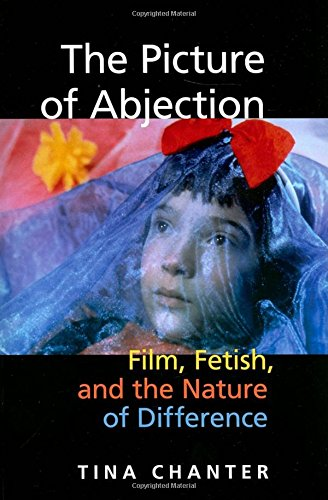 The Picture of Abjection: Film, Fetish, and the Nature of Difference