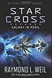 The Star Cross: Galaxy in Peril (Volume 3)