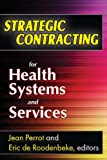 Strategic Contracting for Health Systems and Services, , 1412815002