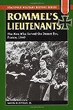 Rommel's Lieutenants: The Men Who Served the Desert Fox, France, 1940 (Stackpole Military History) (Stackpole Military History Series)