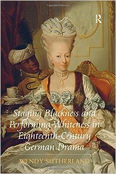 Descargar Libro Ebook Staging Blackness And Performing Whiteness In Eighteenth-century German Drama Epub En Kindle
