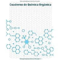 Cuaderno de Química Orgánica: Cuaderno Con Hoja Hexagonal Para Tomar Apuntes de Quimica, Estructura, Propiedades Y…