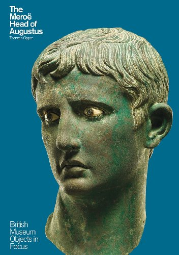 The Meroe Head of Augustus (Objects in Focus)