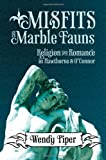 Misfits and Marble Fauns, Wendy Piper, 0881462179