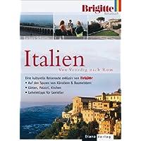 Das BRIGITTE-Reisebuch Italien: Von Venedig nach Rom - Eine kulturelle Reiseroute - exklusiv von BRIGITTE