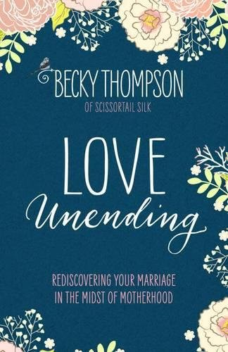 Love Unending Rediscovering Marriage Motherhood product image