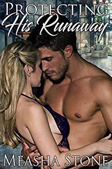Protecting His Runaway (Owned and Protected Book 2) by [Stone, Measha]