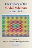 The History of the Social Sciences since 1945 1st Edition