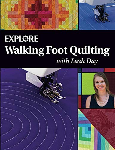 Explore Walking Foot Quilting with Leah Day (Explore Machine Quilting) (Volume 1) (Free Baby Quilt Designs)