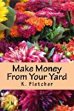 Make Money From Your Yard