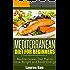 Mediterranean Diet for Beginners: Mediterranean Diet Plan to Lose weight and Boost Energy(mediterranean diet, mediterranean diet plan) (mediterranean diet ... diet meal plan, mediterranean diet,)