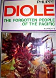 The Forgotten People of the Pacific, Philippe Diole, 0812051297