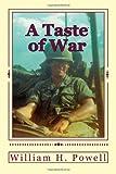 A Taste of War, William H. Powell, 1442145323
