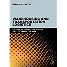 Warehousing and Transportation Logistics: Systems, Planning, Application and Cost Effectiveness