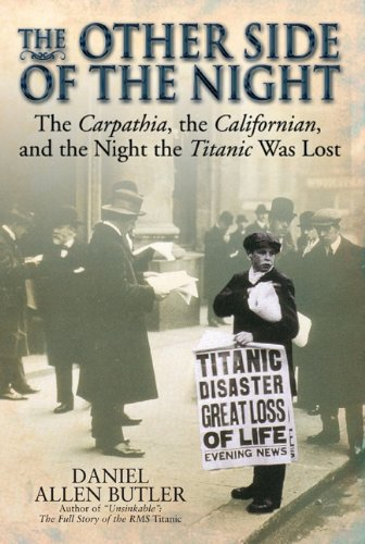 The Other Side of the Night: The Carpathia, the Californian and the Night the Titanic was Lost cover