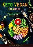 Keto Vegan CookBook: A Beginners Guide for Weight Loss Solution, Boost Brain Health and Reverse Disease (Keto Diet Cookbook, Always fresh, always vegan) |2019-2020|
