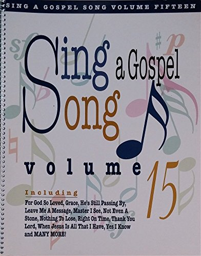 Sing A Gospel Song volume 15 [Songbook]