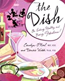 The Dish, Carolyn O'Neil and Densie Webb, 0743476883