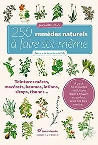 250 remèdes naturels à faire soi-même par Claudine Luu