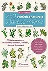 250 remèdes naturels à faire soi-même par Pelt