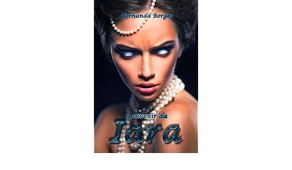 Amazon.com: O Suvenir da Iara (Portuguese Edition) eBook: Fernanda W. Borges, Flávio Heron Borges das Neves: Kindle Store