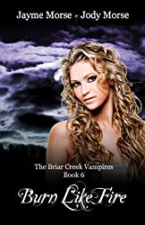 Burn Like Fire (The Briar Creek Vampires, #6)