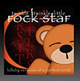 Lullaby Versions of A Perfect Circle