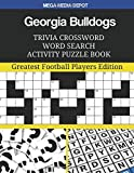 Georgia Bulldogs Trivia Crossword Word Search Activity Puzzle Book: Greatest Football Players Edition