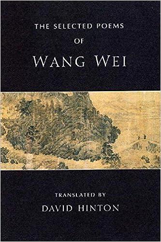 The Selected Poems of Wang Wei: Wang Wei, David Hinton: 9780811216180: Amazon.com: Books
