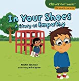 In Your Shoes: A Story of Empathy (Cloverleaf Books: Stories with Character)