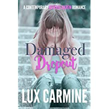 Damaged Dropout: A YA Contemporary Reverse Harem Series (Lone Wolves Book 2)