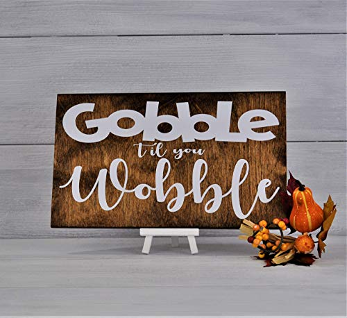Thanksgiving Sign, Thanksgiving Decor, Fall Decor, Gobble Til You Wobble, Wood Sign, Home Decor, Thanksgiving Wood Sign, Gift Idea