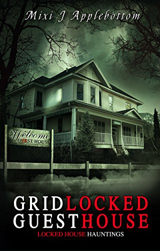 Gridlocked Guesthouse (Locked House Hauntings Book 1)
