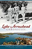 LAKE ARROWHEAD CHRONICLES (American Chronicles)