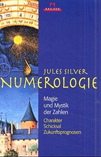Numerologie: Magie und Mystik der Zahlen / Charakter, Schicksal, Zukunftsprognosen