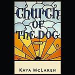 Church of the Dog | Kaya McLaren