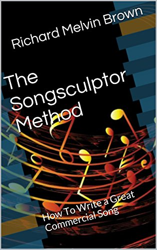 Amazon com: The Songsculptor Method: How To Write a Great