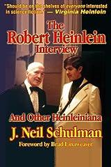 The Robert Heinlein Interview and Other Heinleiniana by J. Neil Schulman (1999-01-31) Paperback